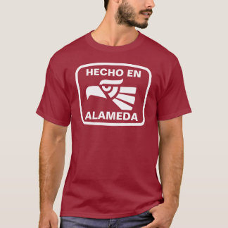 Hecho en Alameda personalizado custom personalized T-Shirt