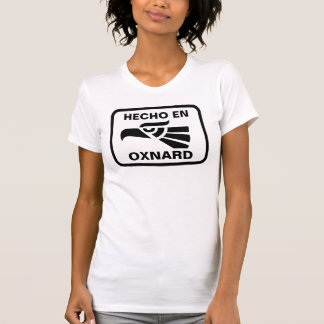 Hecho en Oxnard personalizado custom personalized T-Shirt