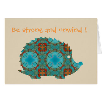 Hedgehog - Be Strong And Unwind Card