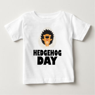 Hedgehog Day - Appreciation Day Baby T-Shirt