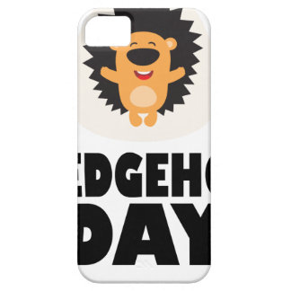 Hedgehog Day - Appreciation Day iPhone 5 Covers