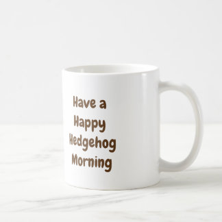 Hedgehog morning with a cup of coffee,