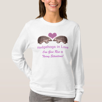 Hedgehogs in Love Give Rise to Thorny Situations! T-Shirt