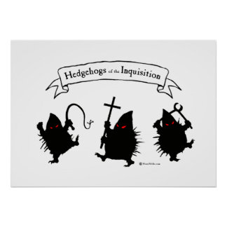 Hedgehogs of the Inquisition Poster