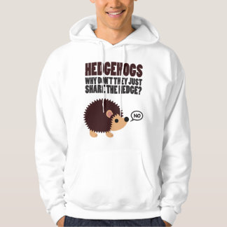 Hedgehogs. Why Don't They Just Share The Hedge? Hoodie