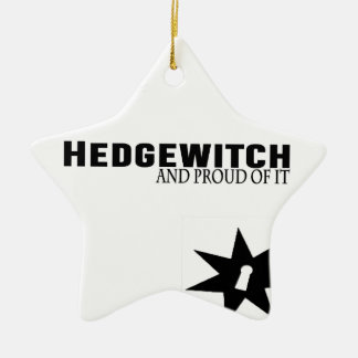 Hedgewitch and Proud of It Ceramic Ornament