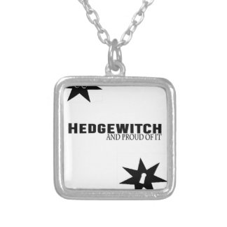 Hedgewitch and Proud of It Silver Plated Necklace