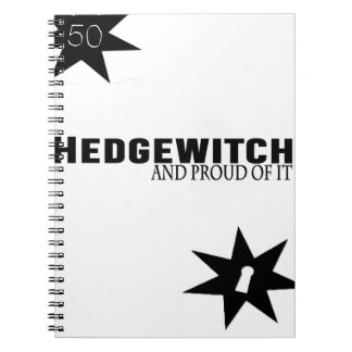 Hedgewitch and Proud of It Spiral Notebook
