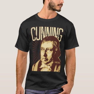 Hegel -- Cunning T-Shirt