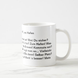 Hei Mat! … at the port Coffee Mug