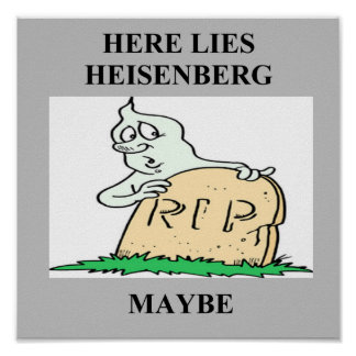 heisenberg uncertainty principle joke poster