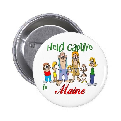 Held Captive in Maine Pinback Button