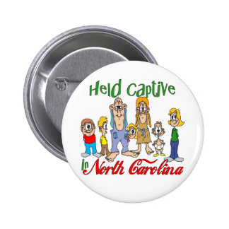 Held Captive in North Carolina Pinback Buttons