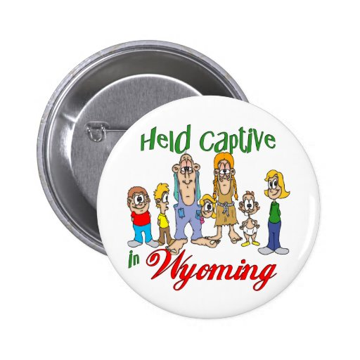 Held Captive in Wyoming Pins