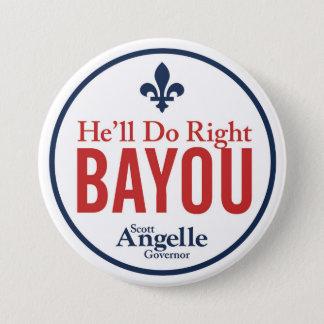 """""""He'll Do Right Bayou"""" Button"""