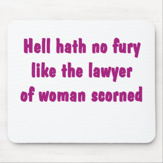 Hell Hath No Fury Lawyer Mousepad