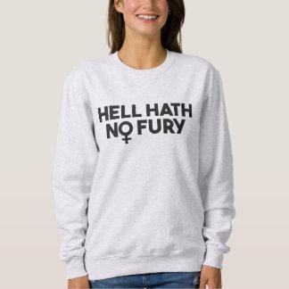 Hell Hath No Fury Sweathirt Sweatshirt