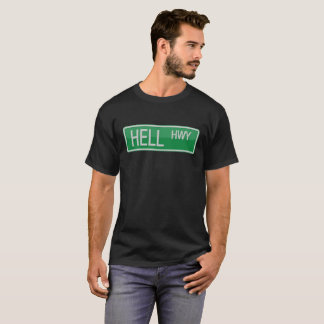 Hell Highway road sign T-Shirt