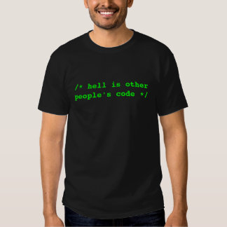 /* hell is other people's code */ t-shirts
