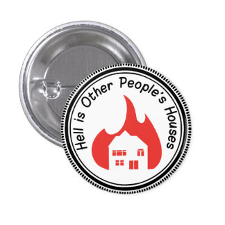 Hell is Other People's Houses Button