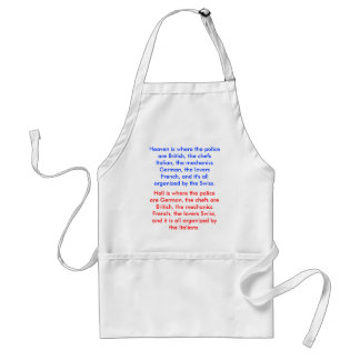 Hell is where the police are German, the chefs ... Apron