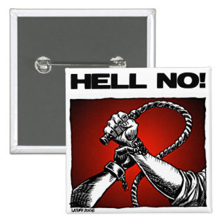 Hell No Anti Slavery Discrimination Art Pins
