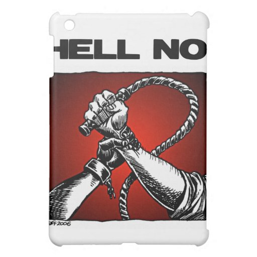 Hell No! Anti Slavery Discrimination Art Cover For The iPad Mini
