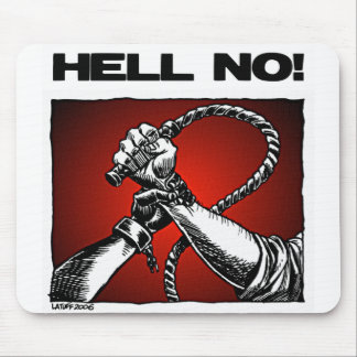 Hell No Anti Slavery Discrimination Art Mouse Pads