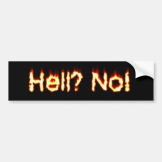 hell? no! bumper sticker