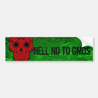 Hell No to GMOs bumpersticker Bumper Sticker