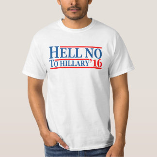 Hell No To Hillary '16 T-Shirt
