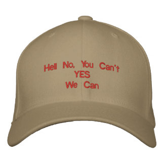 Hell No, You Can'tYESWe Can Embroidered Baseball Caps