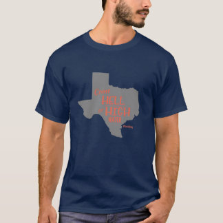 Hell or High Water #Texas Strong T-shirt