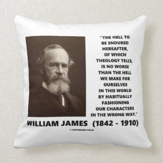 Hell To Be Endured Hereafter William James Quote Throw Pillow