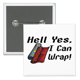 Hell Yes I Can Wrap 15 Cm Square Badge