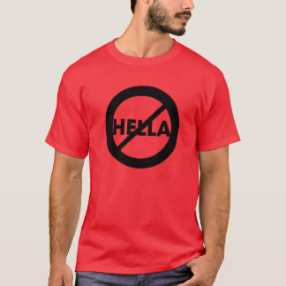 Hella is not a Word Shirt