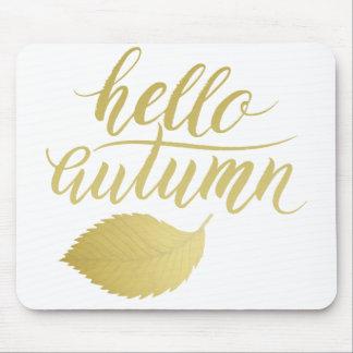 Hello Atumn   Faux Gold Brush Script Mouse Pad