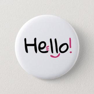 Hello badge! 6 cm round badge