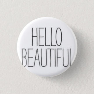 Hello Beautiful 3 Cm Round Badge