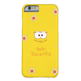 Hello Beautiful Barely There iPhone 6 Case