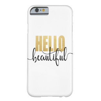 Hello Beautiful Black and Gold Barely There iPhone 6 Case