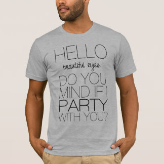 Hello, Beautiful Eyes T-Shirt