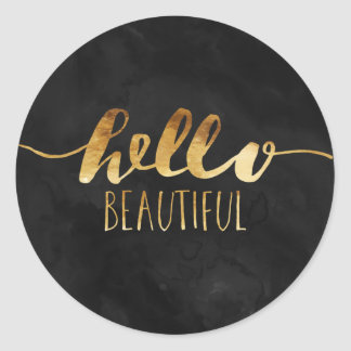Hello Beautiful Gold Text Round Sticker