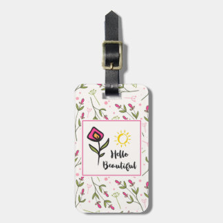 Hello Beautiful Pretty Pink Orange Wildlflower Luggage Tag
