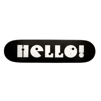 Hello!  Black and White. Custom Skateboard Deck