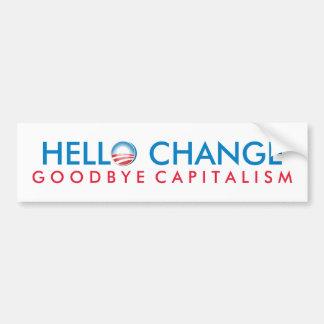 Hello Change Goodbye Capitalism Bumper Sticker