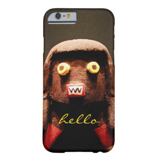 """Hello"" Cute, Funny, Sweet, Odd Face Figure Photo Barely There iPhone 6 Case"