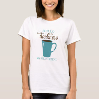 Hello Darkness Coffee Humor Shirt, White and Teal T-Shirt