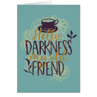 Hello Darkness My Old Friend Coffee Lovers Drinker Card