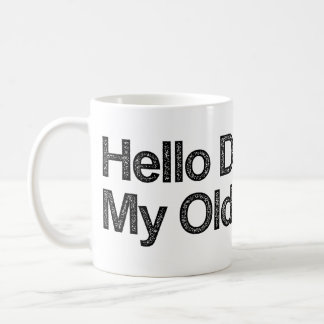 Hello Darkness My Old Friend Coffee Mug